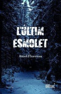 Portada L'últim esmolet - Aniol Florensa