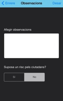 5 - Afegir observacions . L'aplicació permet, si s'escau, afegir alguna observació i indicar si la incidència suposo un risc pels ciutadans.