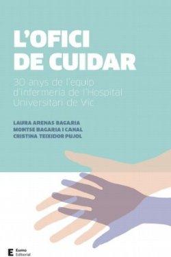 Presentació del llibre 'L'ofici de cuidar. 30 anys de l'equip d'infermeria de l'Hospital Universitari de Vic'