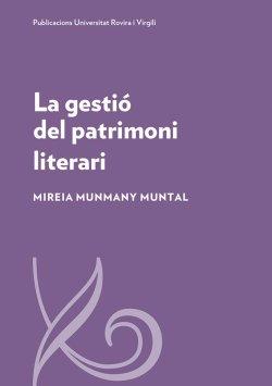 Presentació del llibre 'La gestió del patrimoni literari' de Mireia Munmany