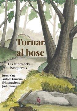 Presentació del llibre 'Tornar al bosc: les feines dels bosquerols' de Josep Cot i Antoni Gimeno