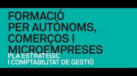 Formació per autònoms, comerços i microempreses  ''Pla estratègic i comptabilitat de gestió''