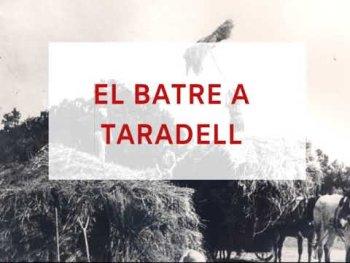 Reportatge 'El batre a Taradell'